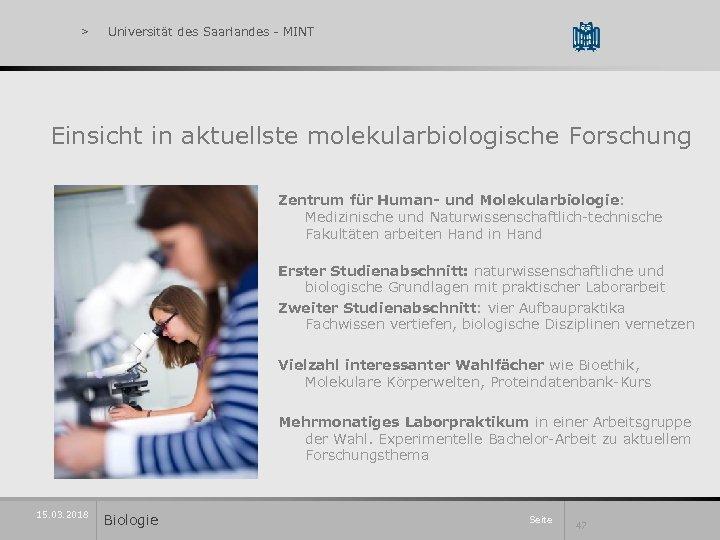 > Universität des Saarlandes - MINT Einsicht in aktuellste molekularbiologische Forschung Zentrum für Human-
