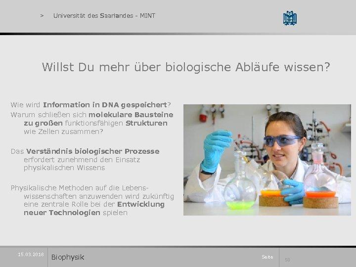 > Universität des Saarlandes - MINT Universität des Saarlandes Willst Du mehr über biologische