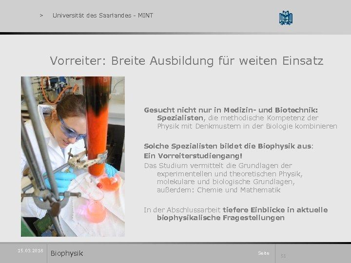 > Universität des Saarlandes - MINT Vorreiter: Breite Ausbildung für weiten Einsatz Gesucht nicht