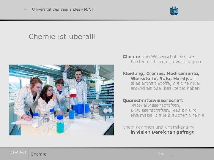 > Universität des Saarlandes - MINT Chemie ist überall! Chemie: die Wissenschaft von den