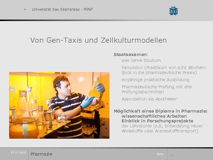 > Universität des Saarlandes - MINT Von Gen-Taxis und Zellkulturmodellen Staatsexamen: vier Jahre Studium