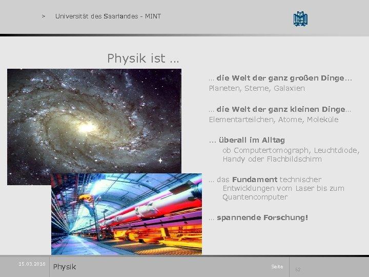 > Universität des Saarlandes - MINT Universität des Saarlandes Physik ist … … die