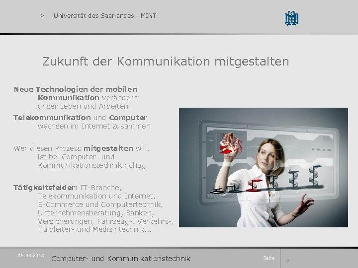 > Universität des Saarlandes - MINT Zukunft der Kommunikation mitgestalten Neue Technologien der mobilen