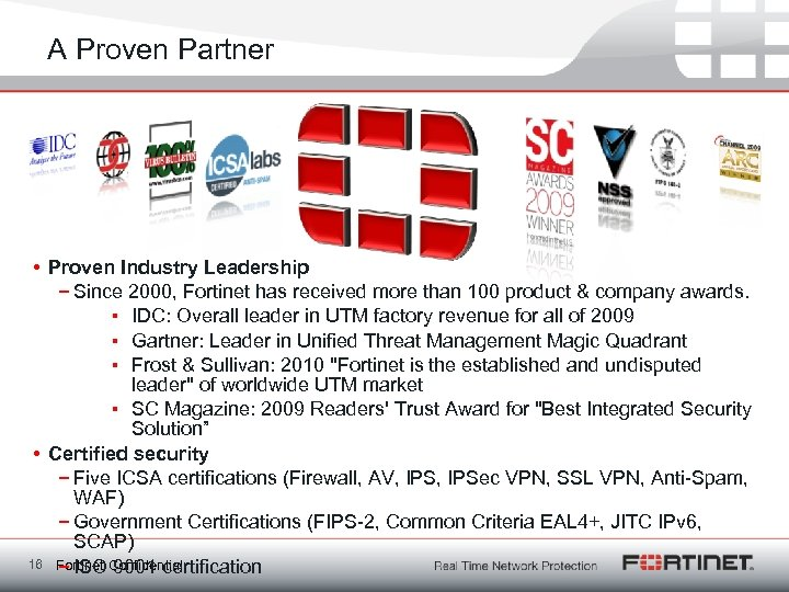 A Proven Partner • Proven Industry Leadership − Since 2000, Fortinet has received more