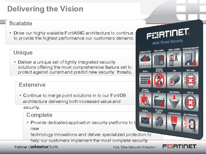 Delivering the Vision Scalable • Drive our highly scalable Forti. ASIC architecture to continue