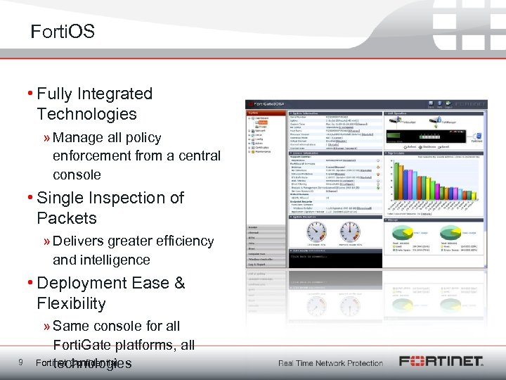 Forti. OS • Fully Integrated Technologies » Manage all policy enforcement from a central