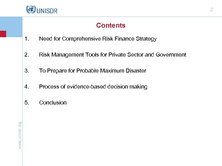 2 Contents Need for Comprehensive Risk Finance Strategy 2. Risk Management Tools for Private
