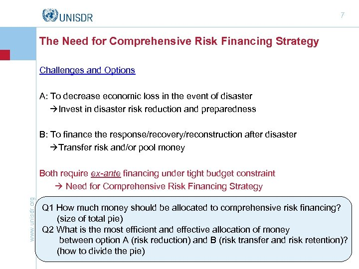 7 The Need for Comprehensive Risk Financing Strategy Challenges and Options A: To decrease