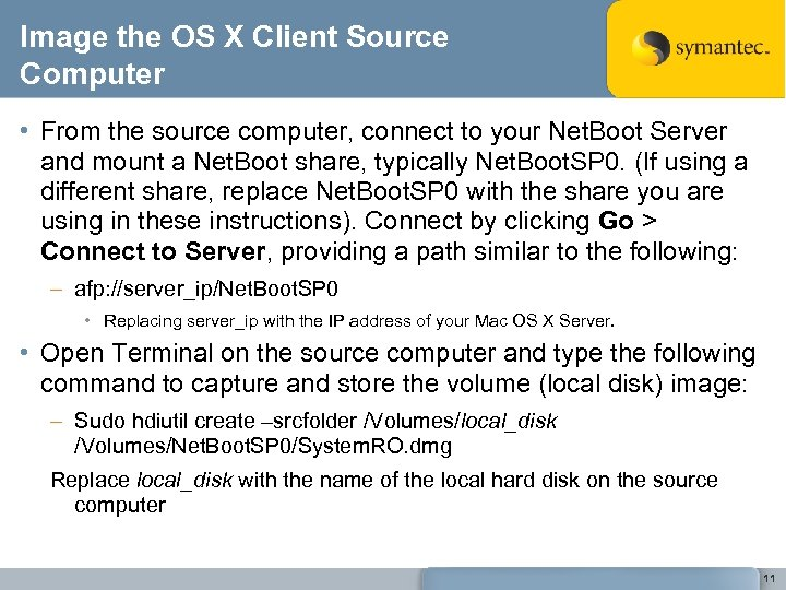 Image the OS X Client Source Computer • From the source computer, connect to
