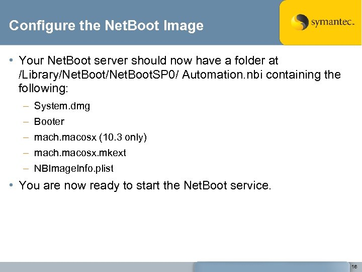 Configure the Net. Boot Image • Your Net. Boot server should now have a
