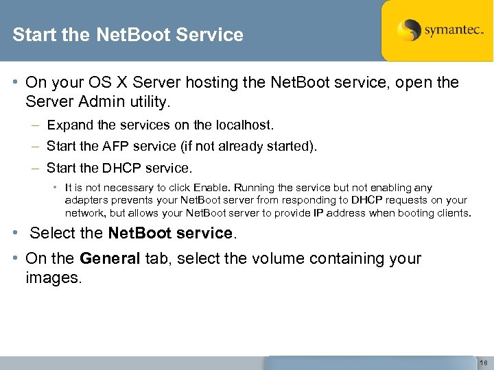 Start the Net. Boot Service • On your OS X Server hosting the Net.