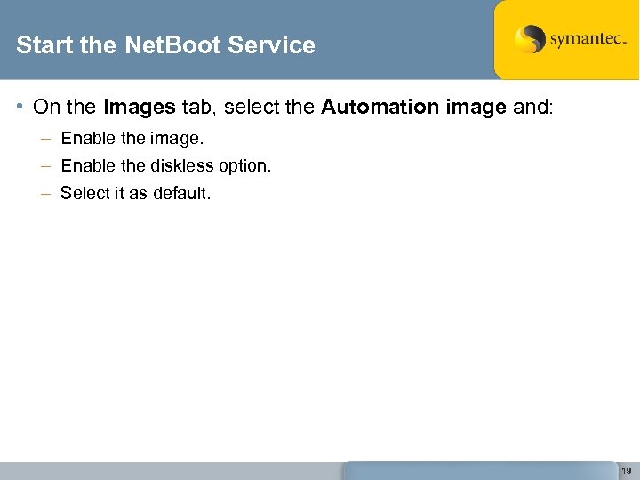 Start the Net. Boot Service • On the Images tab, select the Automation image