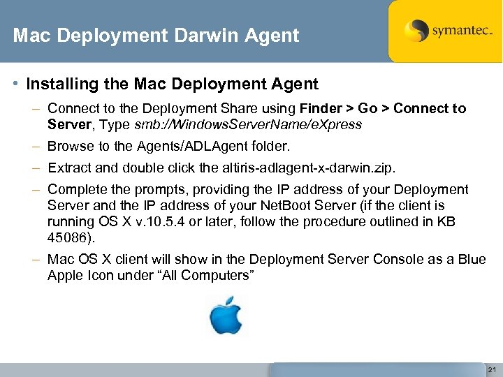 Mac Deployment Darwin Agent • Installing the Mac Deployment Agent – Connect to the
