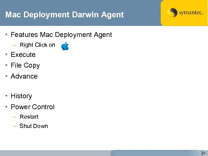 Mac Deployment Darwin Agent • Features Mac Deployment Agent – Right Click on •