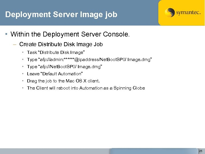 Deployment Server Image job • Within the Deployment Server Console. – Create Distribute Disk
