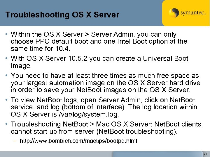 Troubleshooting OS X Server • Within the OS X Server > Server Admin, you
