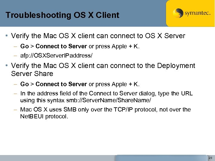 Troubleshooting OS X Client • Verify the Mac OS X client can connect to