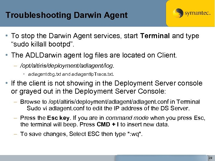 Troubleshooting Darwin Agent • To stop the Darwin Agent services, start Terminal and type