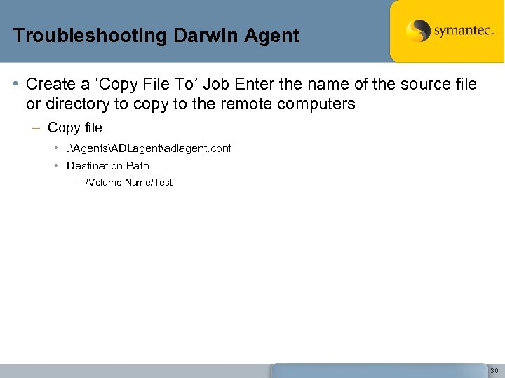 Troubleshooting Darwin Agent • Create a 'Copy File To' Job Enter the name of