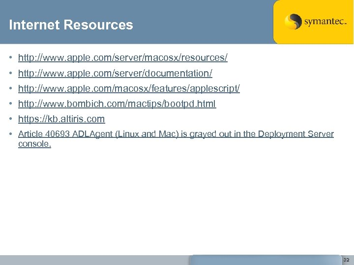Internet Resources • http: //www. apple. com/server/macosx/resources/ • http: //www. apple. com/server/documentation/ • http:
