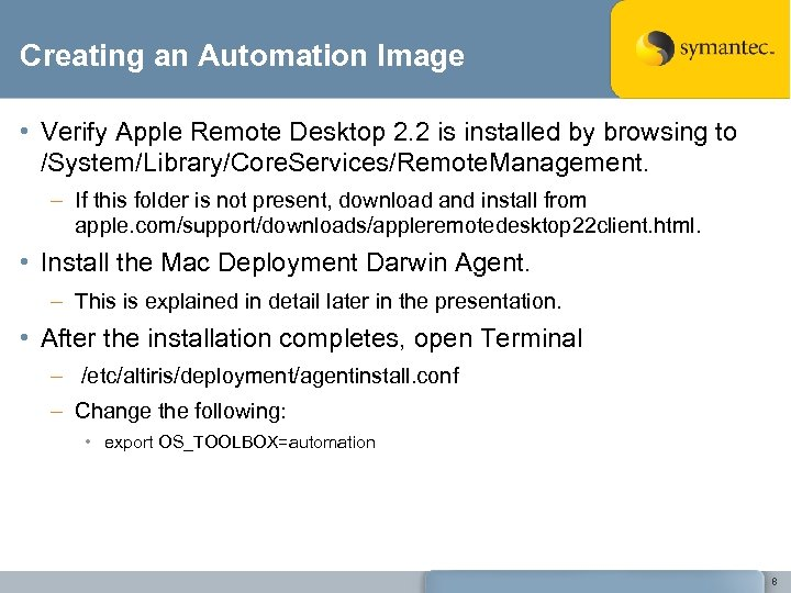 Creating an Automation Image • Verify Apple Remote Desktop 2. 2 is installed by