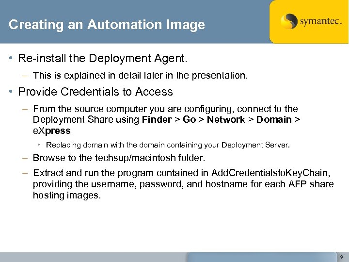 Creating an Automation Image • Re-install the Deployment Agent. – This is explained in