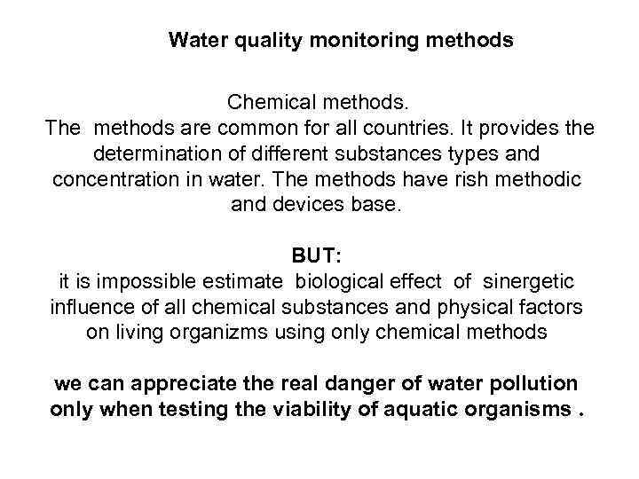 Water quality monitoring methods Chemical methods. The methods are common for all countries. It