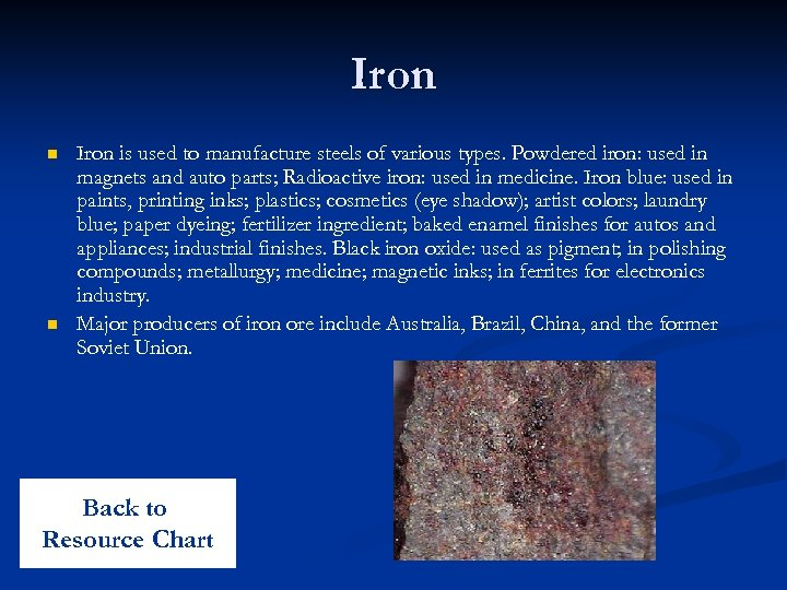 Iron n n Iron is used to manufacture steels of various types. Powdered iron: