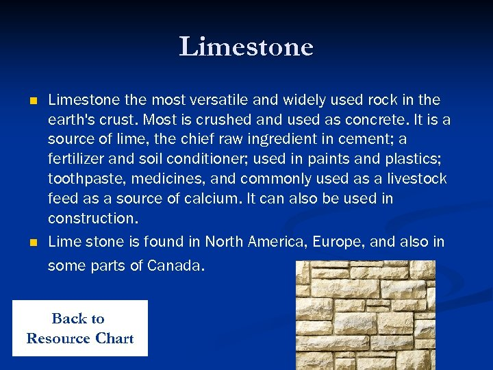 Limestone n n Limestone the most versatile and widely used rock in the earth's