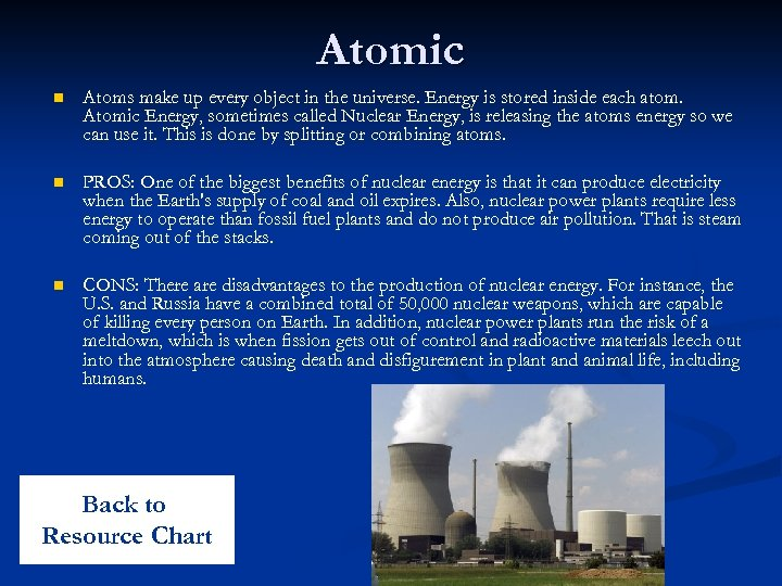 Atomic n Atoms make up every object in the universe. Energy is stored inside