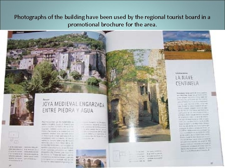 Photographs of the building have been used by the regional tourist board in a