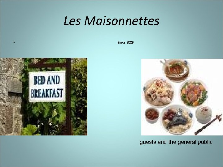 Les Maisonnettes • Since 2003 guests and the general public