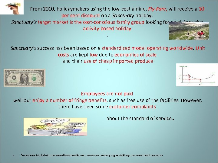 . From 2010, holidaymakers using the low-cost airline, Fly-Fare, will receive a 10 per