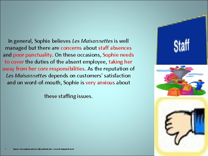 In general, Sophie believes Les Maisonnettes is well managed but there are concerns about