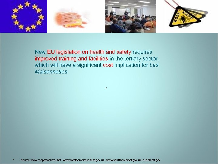 New EU legislation on health and safety requires improved training and facilities in the