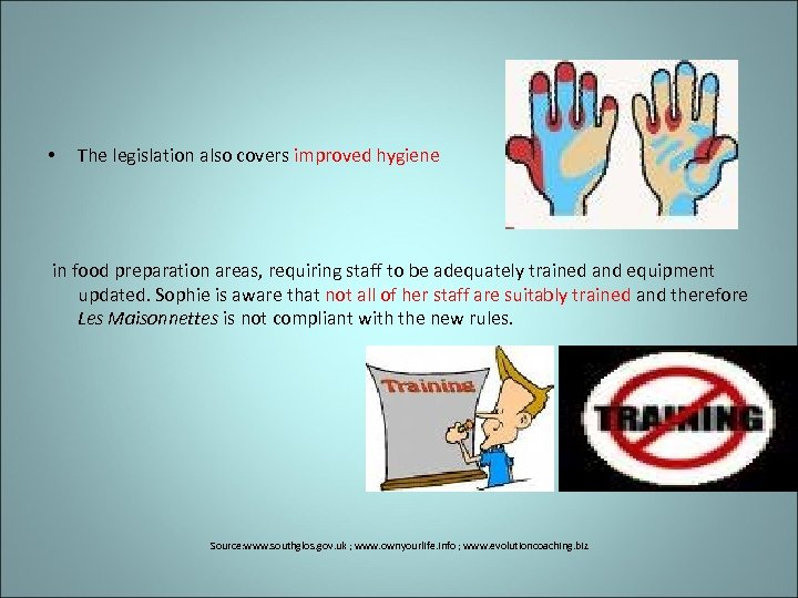 • The legislation also covers improved hygiene in food preparation areas, requiring staff
