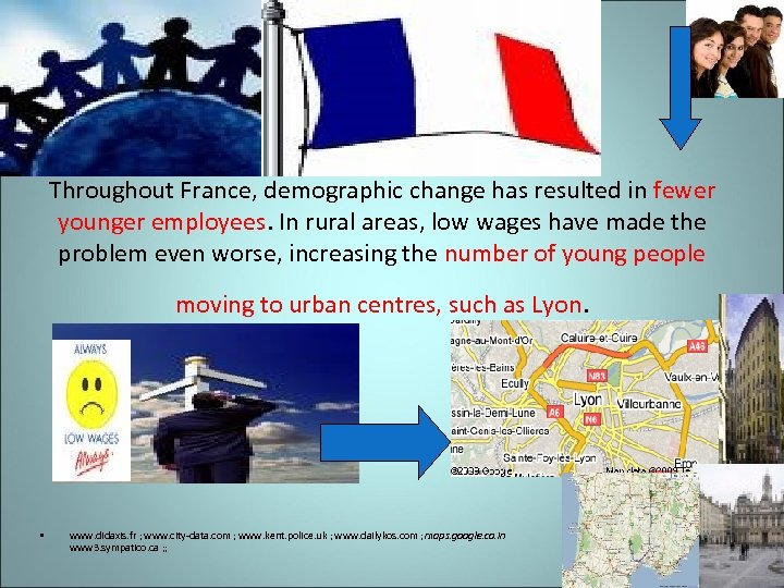 Throughout France, demographic change has resulted in fewer younger employees. In rural areas, low