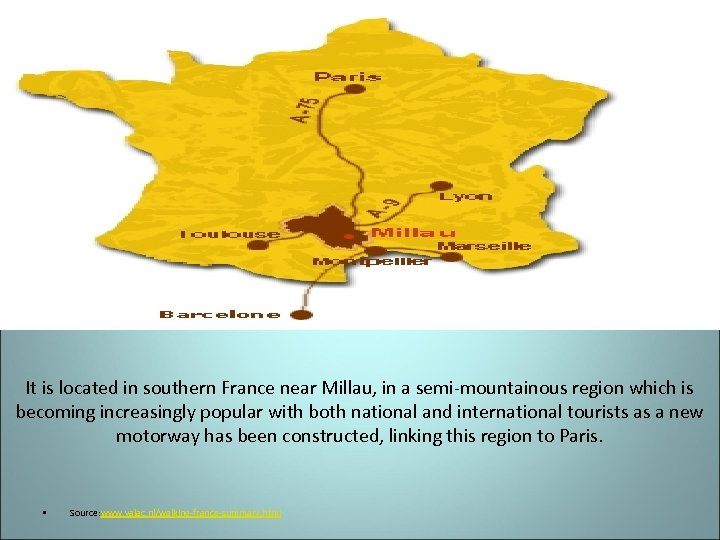 It is located in southern France near Millau, in a semi-mountainous region which is