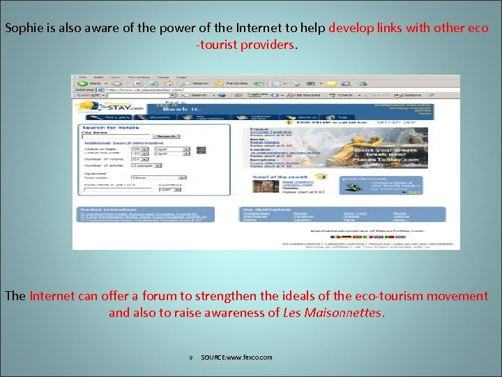 Sophie is also aware of the power of the Internet to help develop links