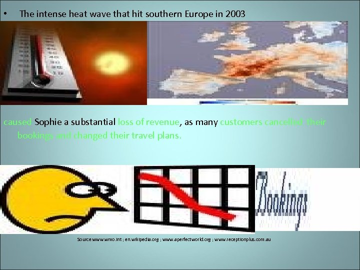 • The intense heat wave that hit southern Europe in 2003 caused Sophie