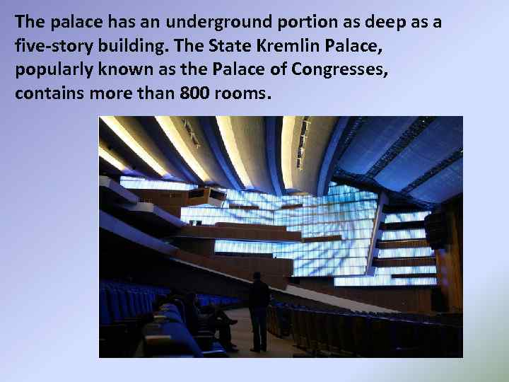 The palace has an underground portion as deep as a five-story building. The State