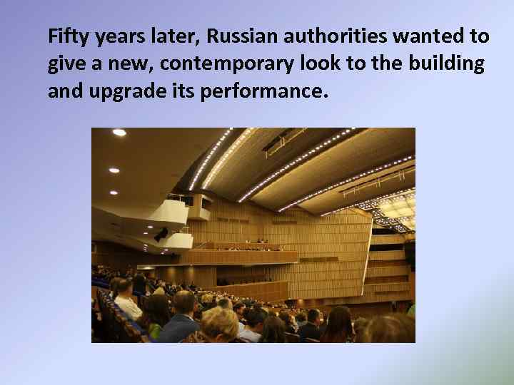 Fifty years later, Russian authorities wanted to give a new, contemporary look to the