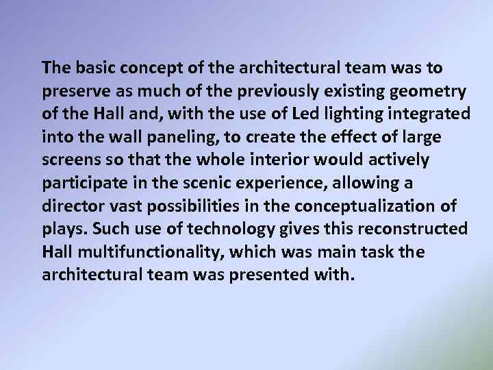 The basic concept of the architectural team was to preserve as much of the