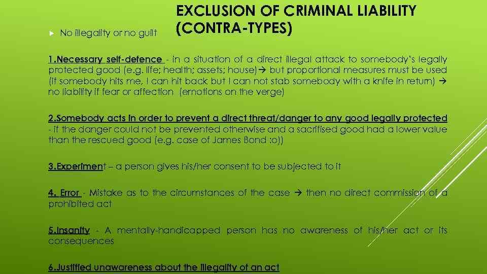 No illegality or no guilt EXCLUSION OF CRIMINAL LIABILITY (CONTRA-TYPES) 1. Necessary self-defence
