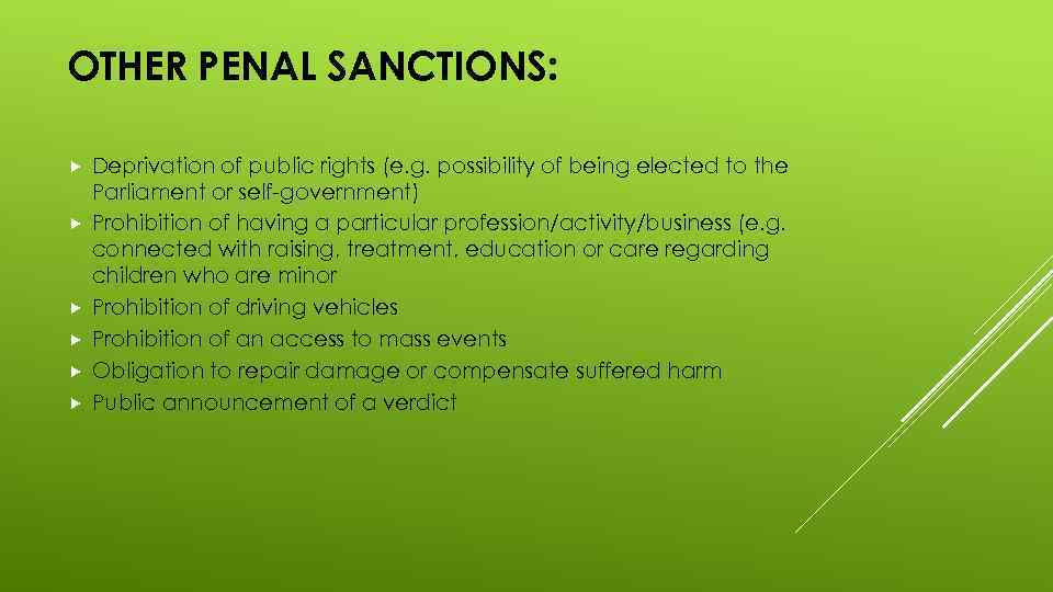 OTHER PENAL SANCTIONS: Deprivation of public rights (e. g. possibility of being elected to