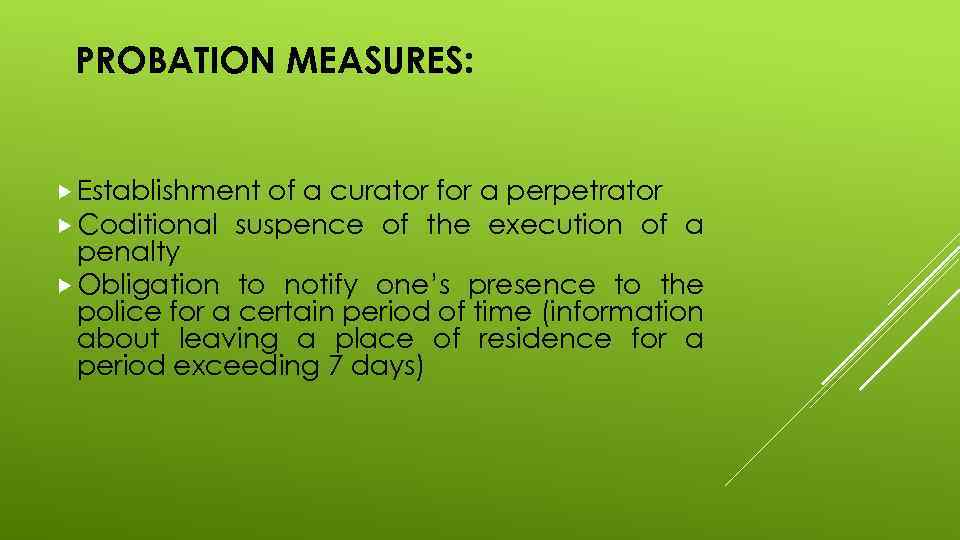PROBATION MEASURES: Establishment of a curator for Coditional suspence of the a perpetrator execution