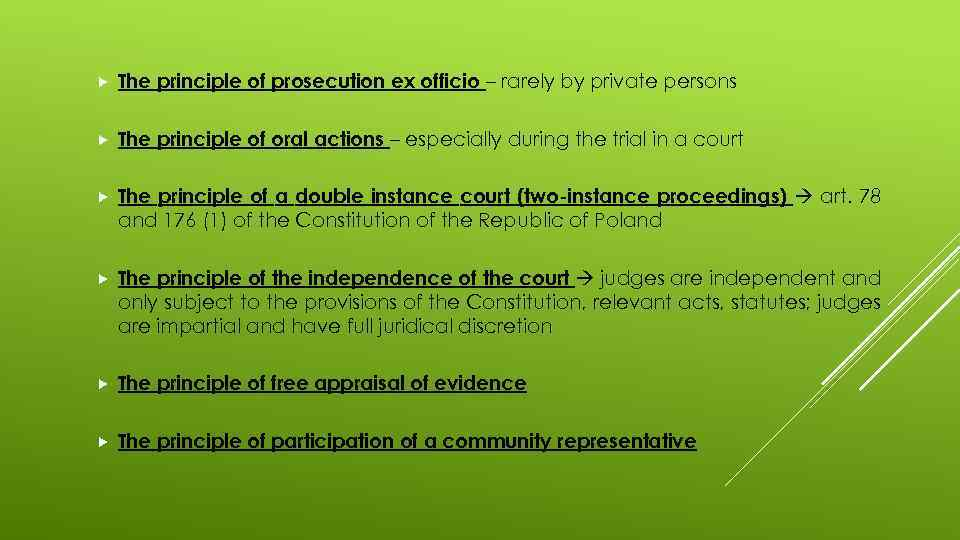 The principle of prosecution ex officio – rarely by private persons The principle
