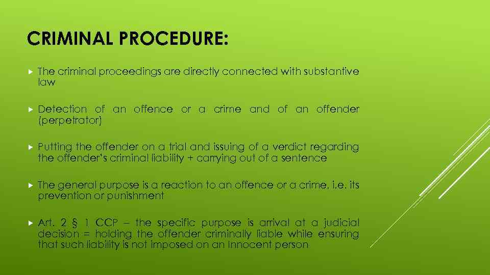 CRIMINAL PROCEDURE: The criminal proceedings are directly connected with substantive law Detection of an