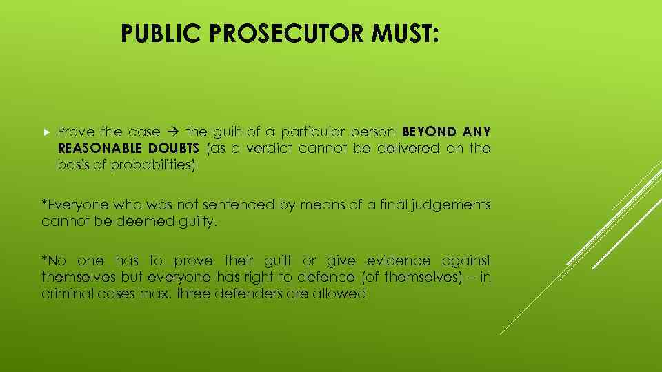 PUBLIC PROSECUTOR MUST: Prove the case the guilt of a particular person BEYOND ANY