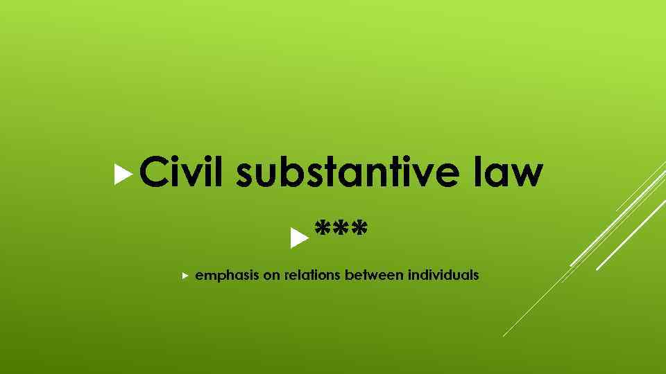 Civil substantive law *** emphasis on relations between individuals